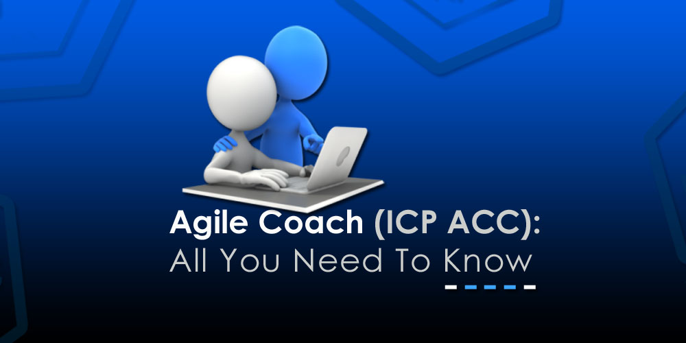 Agile Coach (ICP ACC): All You Need To Know