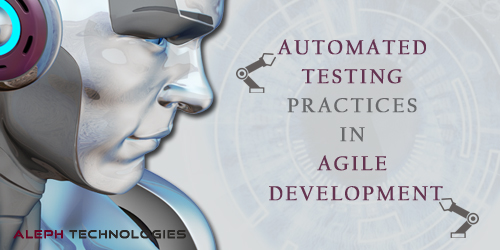 """Automated Testing practices in Agile Development"""