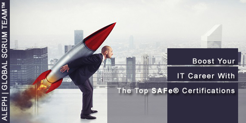 Boost Your IT Career with the Top SAFe® Certifications