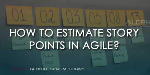 How to Estimate Story Points in Agile