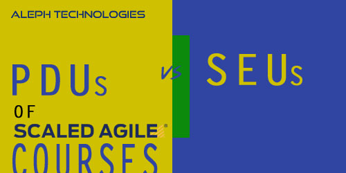 PDUs vs SEUs of Scaled Agile Courses