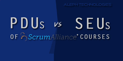 All About PDUs VS SEUs of Scrum Alliance Courses