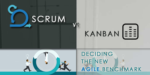 Scrum vs. Kanban: Deciding the New Agile Benchmark