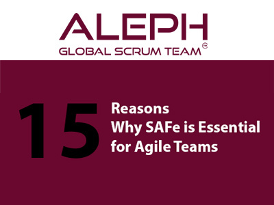 15 Reasons Why SAFe is Essential for Agile Teams