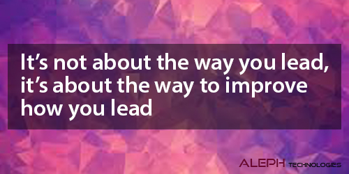 It's not about the way you lead, it's about how you lead!