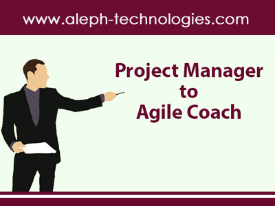 Project Manager to Agile Coach- The journey