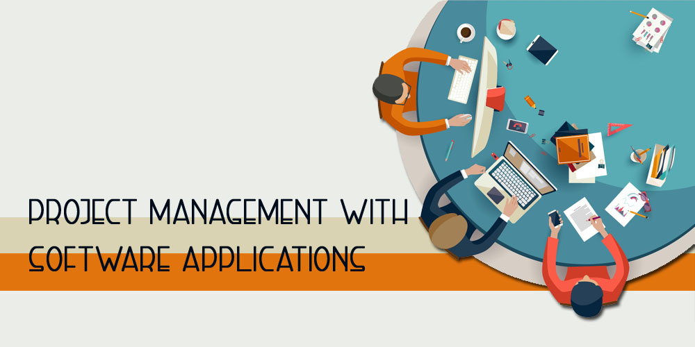 PROJECT MANAGEMENT WITH SOFTWARE APPLICATIONS