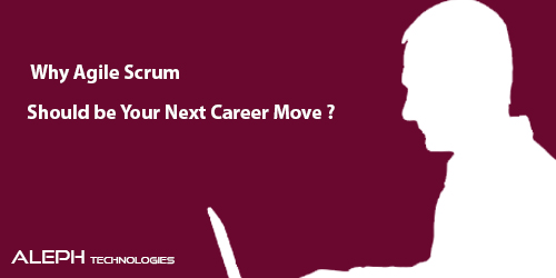 Why Agile Scrum Should be Your Next Career Move