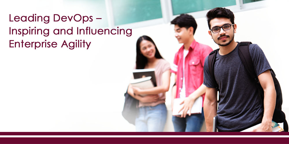 Leading DevOps – Inspiring and Influencing Enterprise Agility
