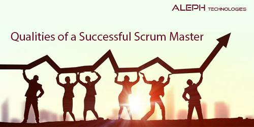 Qualities of a Successful Scrum Master