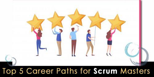 Top 5 Career Paths for Scrum Masters