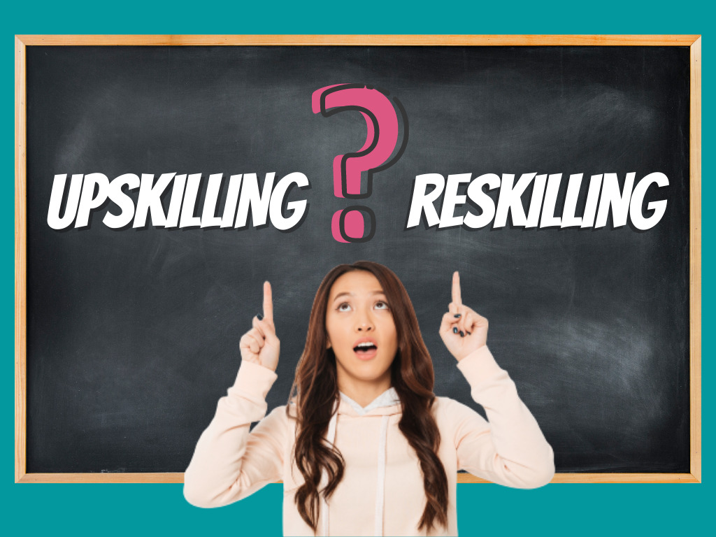 Upskilling/Reskilling: The New Black during COVID-19