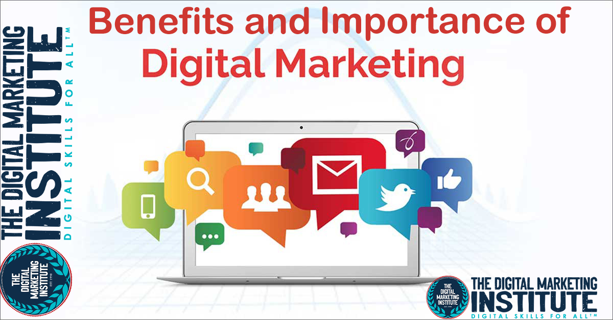 Benefits And Importance of Digital Marketing
